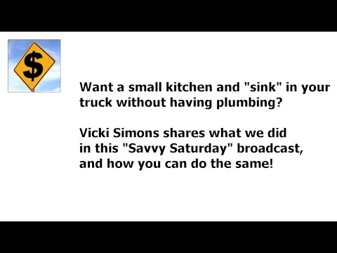 Setting Up a Small Kitchen and 'Sink' in Your Truck...With No Plumbing!
