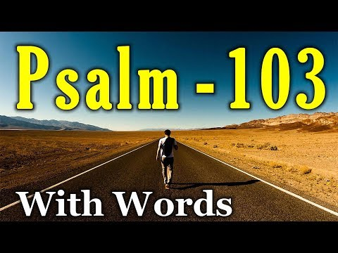 Psalm 103 - Bless The Lord, O My Soul (With Words - KJV)