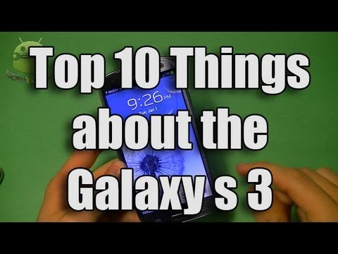 Top 10 things you need to know about your Galaxy S 3