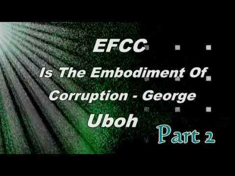 CEO of Panic Alert Security Systems (PASS), George Uboh declared the Economic and Financial Crimes Commission [EFCC] the embodiment of corruption.