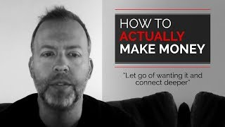 Day 52 - How To Actually Make Money