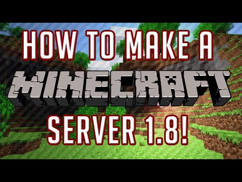 How To Make A Minecraft Server: 1.8.1 [Updated Version] [Tutorial]