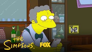 "Moe has a presidential moment and lets the world know how he is feeling.Subscribe now for more The Simpsons clips: http://fox.tv/SubscribeAnimationDominationWatch more videos from The Simpsons: http://fox.tv/TheSimpsonsSeason28PlaylistCatch full episodes now: http://fox.tv/TheSimpsonsFullEpsSee more of The Simpsons on our official site: http://fox.tv/TheSimpsonsLike The Simpsons on Facebook: http://fox.tv/Simpsons_FBFollow Homer on Twitter: http://fox.tv/Homer_TwitterFollow The Simpsons on Twitter: http://fox.tv/TheSimpsonsTWAdd The Simpsons on Google+: http://fox.tv/TheSimpsonsPlusWatch full episodes of The Simpsons: http://fox.tv/WATChthesimpsonsLike Animation Domination on Facebook: http://fox.tv/AnimationDomination_FBCheck out Animation Domination's Official Site: http://fox.tv/AnimationDominationLike FOX on Facebook: http://fox.tv/FOXTV_FBFollow FOX on Twitter: http://fox.tv/FOXTV_TwitterAdd FOX on Google+: http://fox.tv/FOXPlusTHE SIMPSONS continues to strike a chord with viewers for irreverently poking fun at anything and everything. As the longest-running scripted series in television history, THE SIMPSONS has become one of the most consistently groundbreaking, innovative and recognizable entertainment franchises throughout the world. With its subversive humor and delightful wit, the series has made an indelible imprint on American pop culture, and its family members – HOMER (Dan Castellaneta), MARGE (Julie Kavner), BART (Nancy Cartwright), LISA (Yeardley Smith) and MAGGIE – are television icons. Recently renewed for the unprecedented 28th season, THE SIMPSONS has won 31 Emmy Awards, a 2015 People's Choice Award and was nominated for an Academy Award in 2012 for the theatrical short ""The Longest Daycare."" The series recently received five 2015 Emmy Award nominations, including Outstanding Animated Program. ""The Simpsons Movie"" was a hit feature film; the mega-attraction ""The Simpsons Ride"" at Universal Studios has received historic expansion updates with the addition of Springfield added to the roster; and the show was honored with a star on the Hollywood Walk of Fame in 2000. It was named the ""Best Show of the 20th Century"" by Time magazine, and called the ""Greatest American Sitcom"" by Entertainment Weekly in 2013.Moe Live Tweets!  THE SIMPSONShttp://www.youtube.com/user/ANIMATIONonFOX"