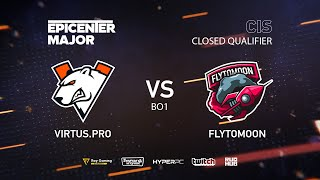 Virtus.pro vs FlyToMoon, EPICENTER Major 2019 CIS Closed Quals , bo1 [4ce & Lex]