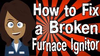 Video How to Fix a Broken Furnace Ignitor MP3, 3GP, MP4, WEBM, AVI, FLV Juni 2018
