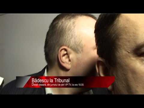 Diseară la știri VP TV: Bădescu la Tribunal