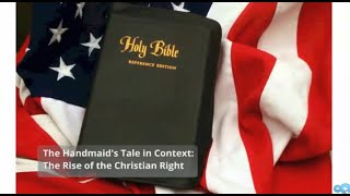 Handmaid's Tale in Context - The Rise of the Christian Right