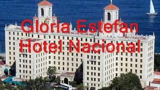 Hotel Nacional Gloria Estefan