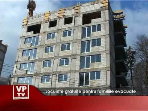 Locuinţe gratuite pentru familiile evacuate