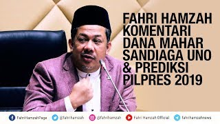 Video Fahri Hamzah Komentari Dana Mahar Sandiaga Uno & Prediksi Pilpres 2019 MP3, 3GP, MP4, WEBM, AVI, FLV Agustus 2018