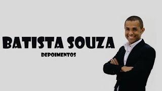 Batista Souza – Depoimentos