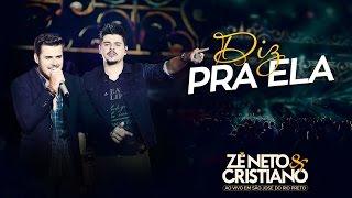 image of Zé Neto e Cristiano - Diz pra ela (Ainda Te Amo) - (DVD Ao vivo em São José do Rio Preto)