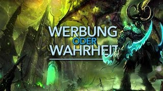 Überraschung, Überraschung - Werbung oder Wahrheit - World of Warcraft: Legion