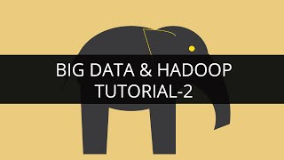 Big Data And Hadoop 2 | Hadoop Tutorial 2 |Big Data Tutorial 2 |Hadoop Tutorial For Beginners - 2