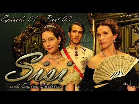 Sisi / La Principessa Sissi (2009) | Episode 01 - Part 03 | With English Subtitles