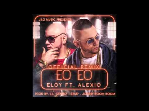 Letra EO EO (Remix) Eloy Ft Alexio