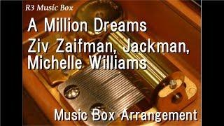 A Million Dreams/Ziv Zaifman, Jackman, Michelle Williams [Music Box] (