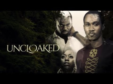 UNCLOAKED - Latest 2017 Nigerian Nollywood Drama Movie (20 min preview)