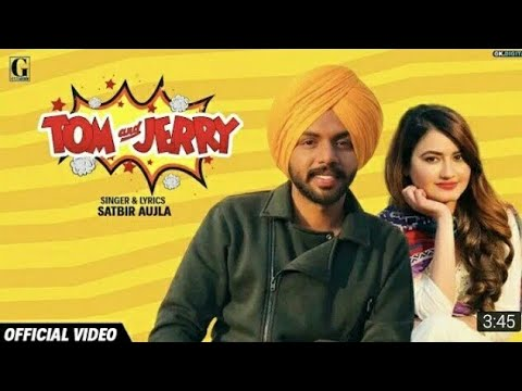 Tom And Jerry : Romantic Song (OFFICIAL VIDEO): Satbir Aujla 💑💑 💀|| New romantic Song ||