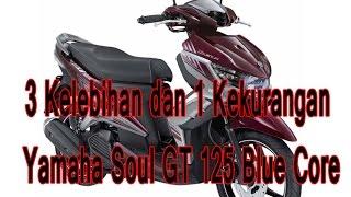Video 3 Kelebihan dan 1 Kekurangan Yamaha Soul GT 125 Blue Core MP3, 3GP, MP4, WEBM, AVI, FLV Mei 2017