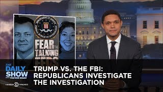 Video Trump vs. The FBI: Republicans Investigate the Investigation: The Daily Show MP3, 3GP, MP4, WEBM, AVI, FLV April 2018