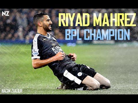 Riyad Mahrez est CHAMPION ! Vidéo de 12 minutes récapitulative de sa saison !