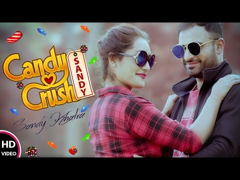 CANDY CRUSH (Full Song) : Sandy Kharal | A D S K | New Hindi Songs 2017 | Unisys Music
