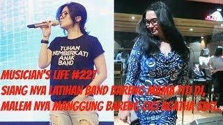 Download Lagu MUSICIAN'S LIFE #227 | SIANG LATIHAN BARENG TITI DJ & MALEM MANGGUNG BARENG AGATHA SUCI Mp3