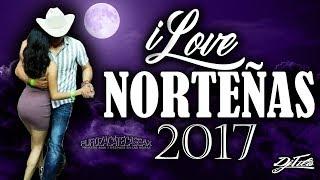 iLove Norteñas 2017 Puras Pa Bailar Dj Tito TeamPZS