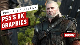 PS5: Let's Pump the Brakes a Little on Those Supposed 8K Graphics - IGN Now by IGN