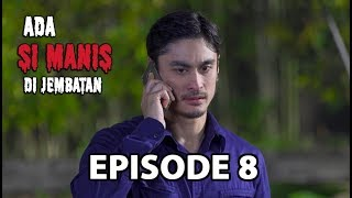 Video Adnan Menyelidiki Kematian Manis - Ada Si Manis Di Jembatan Episode 8 Part 1 MP3, 3GP, MP4, WEBM, AVI, FLV November 2018