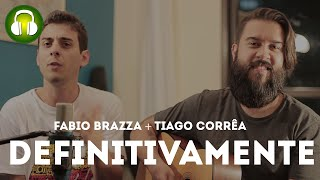 Thiago Corrêa & Fabio Brazza - Definitivamente (Acoustic)