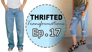 Thrifted Transformations | Ep. 17 (DIY Boyfriend Jeans) - YouTube