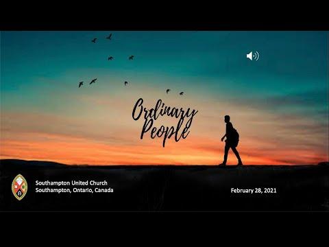 Ordinary People, Southampton United Church, February 28, 2021