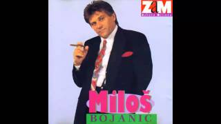 Milos Bojanic - Miljo Moja Miljana