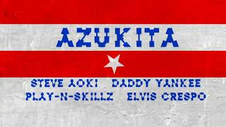 AZUKITA (PREVIEW) STEVE AOKI FT. DADDY YANKEE, PLAY N SKILL & ELVIS CRESPO