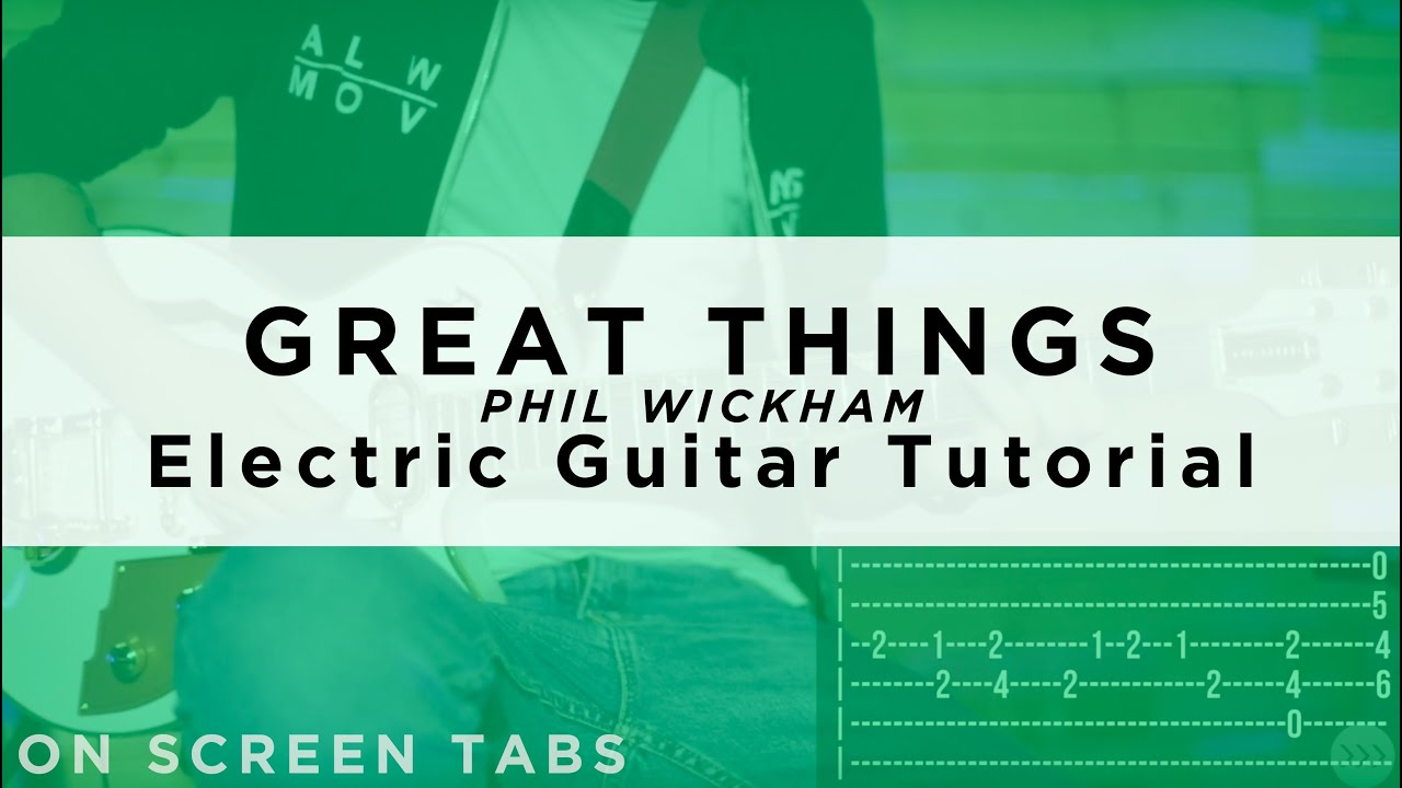 Great Things (Phil Wickham) Electric Guitar Tutorial w/ Tabs