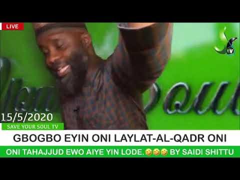 GBOGBO EYIN ONI LAYLAT-AL-QADR ONI TAHAJJUD EWO AIYE YIN LODE.🤣🤣🤣🤣