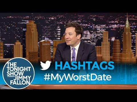 Tonight Show Hashtags  MyWorstDate