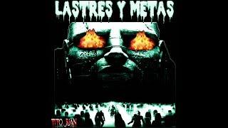 Video Lastres y Metas ( arreglos finales ) .. de Juan Gualda