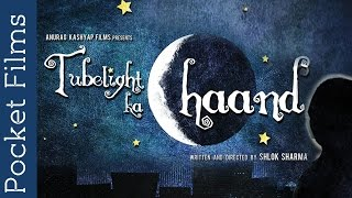 Tubelight ka Chand - Short Film by Anurag Kashyap