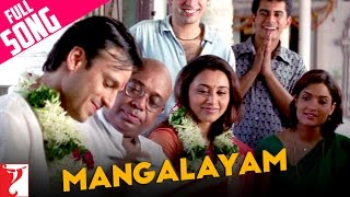 Video Mangalayam - Full Song | Saathiya | Vivek Oberoi | Rani Mukerji | KK | Shaan | Kunal | Sreenivas MP3, 3GP, MP4, WEBM, AVI, FLV September 2018