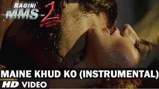 Maine Khud Ko Feat. Sunny Leone Instrumental Video Song (Hawaiian Guitar) - Ragini MMS 2