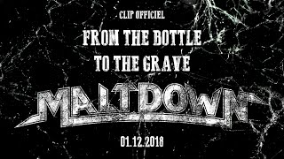 Maltdown    From The Bottle To The Grave   Clip Officiel