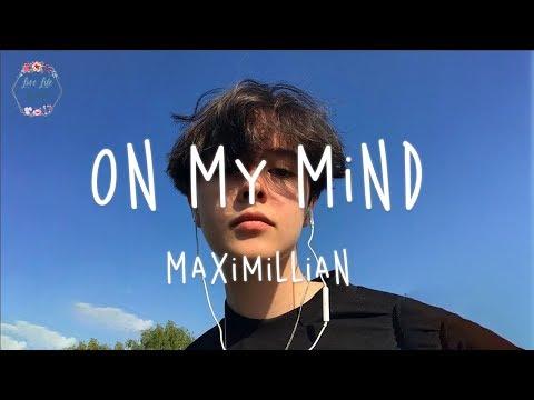 Maximillian - On My Mind (Lyric Video)