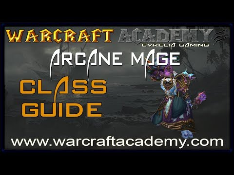 mage - Visit http://www.warcraftacademy.com for more information on Mage training, and for many more guides in general! This is a complete PvE guide for Arcane Mage...