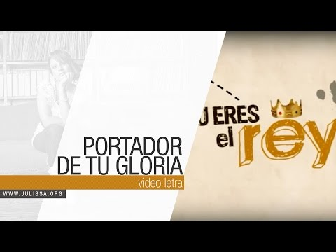 JULISSA | Portador de Tu Gloria (Official Lyric Video)