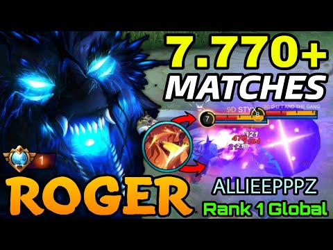 7.770+ Matches Roger The Beast is Hungry!! - Top 1 Global Roger by ALLIEEPPPZ - MLBB