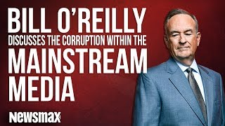 Bill O'Reilly Discusses the Corruption Within the Mainstream Media
