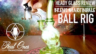 Glass Review: Brent Martindale Ball Rig by The Cannabis Connoisseur Connection 420